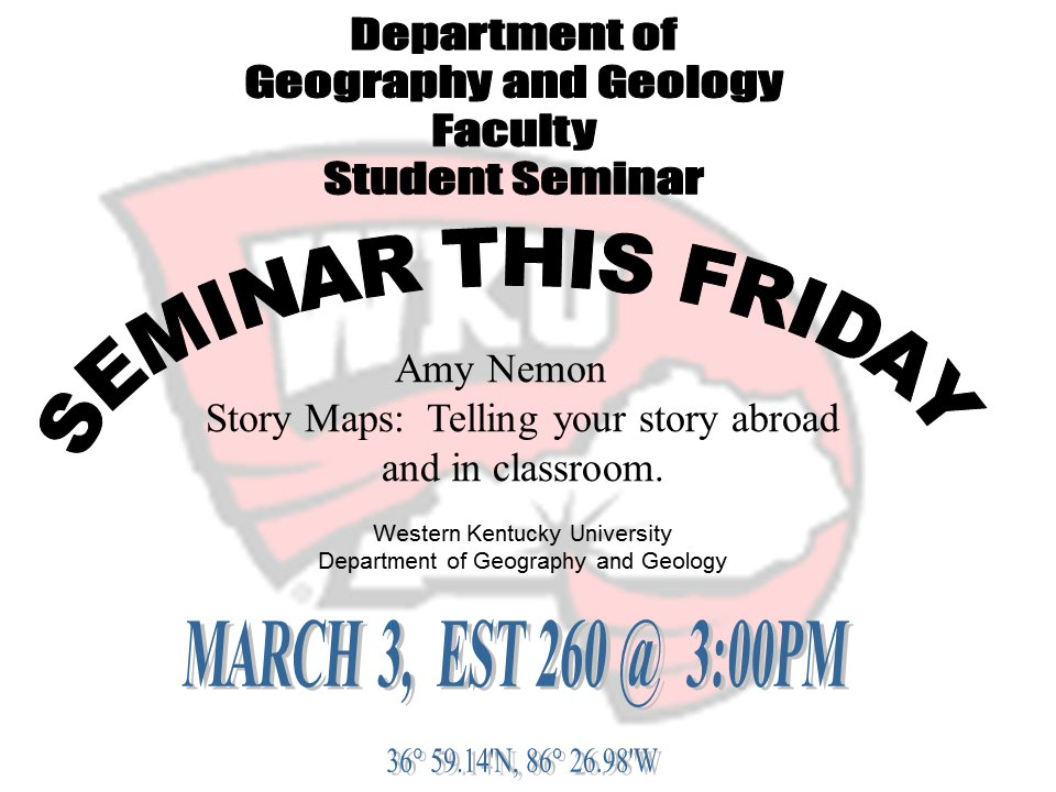 Join us for our departmental seminar this Friday at 3pm in EST 260 featuring our WKUGeo° faculty member, Amy Nemon!