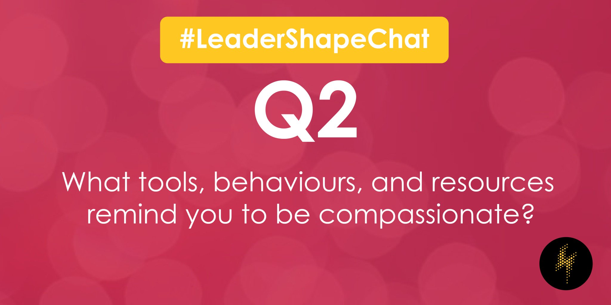 Q2: What tools, behaviours, and resources remind you to be compassionate? #LeaderShapeChat https://t.co/OjAkeI2aWv