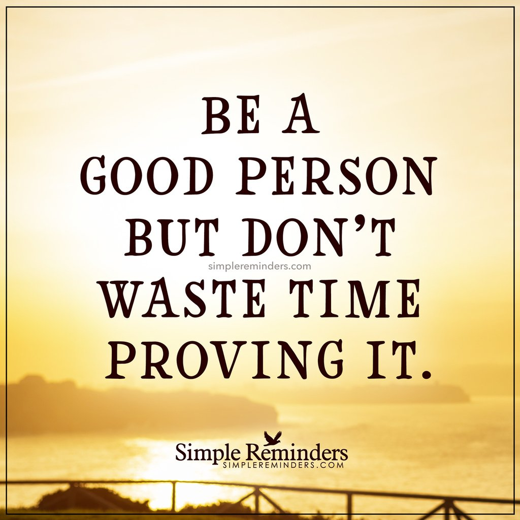"Good Person Quotes Simplereminders On Twitter ""be A Good Person But Don't Waste"