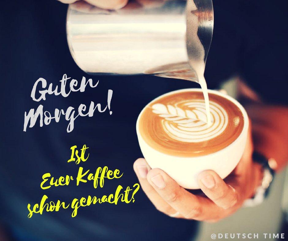 Deutsch Time Ar Twitter Guten Morgen Liebe Freunde Ist