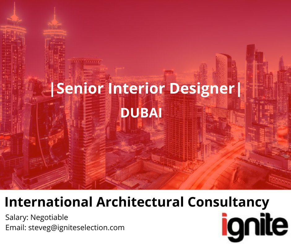 Ignite Search Selection Is Currently Looking For A Senior Interior Designer To Be Based In Dubaipictwitter KJfFd402Bu