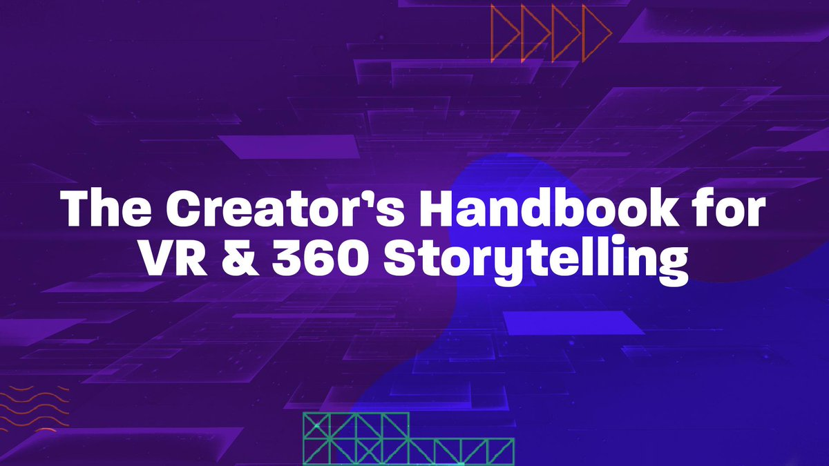 The Creator's Handbook for VR & 360 Storytelling