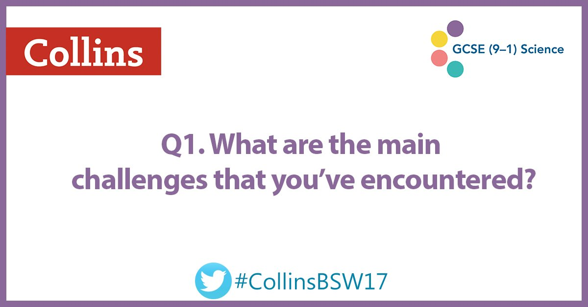 Tonight's first question: What are the main challenges that you've encountered teaching #GCSE Science? #CollinsBSW17 https://t.co/VIIbcGkRmK