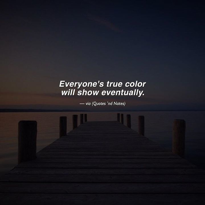 Quotes Nd Notes On Twitter Everyones True Color Will Show