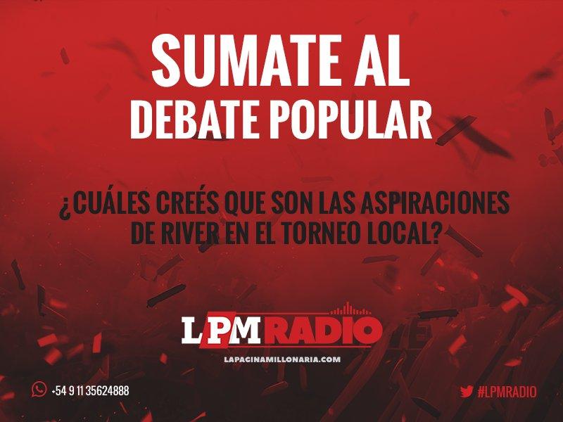 Sumate al #DebatePopular de #LPMRadio ¿Cuáles creés que son las aspiraciones de River en el torneo local? https://t.co/OqHYqaIuSY