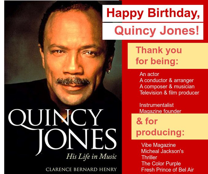 Happy Birthday Quincy Jones, you\re considered to be one of the greatest minds in music and television history.
