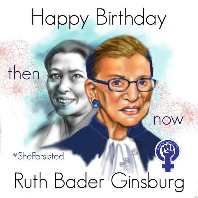 Happy 84th Birthday Ruth Bader Ginsburg!