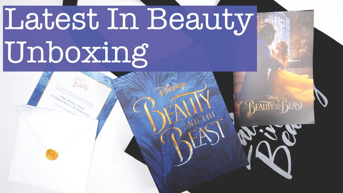 Latest In Beauty Beauty and the Beast Unboxing