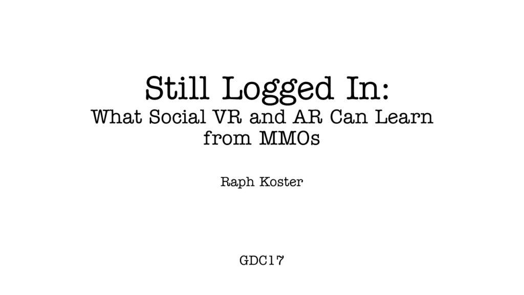 """Slides for """"Still Logged In,"""" my GDCtalk raphkoster.com/2017/03/05/sli…"""