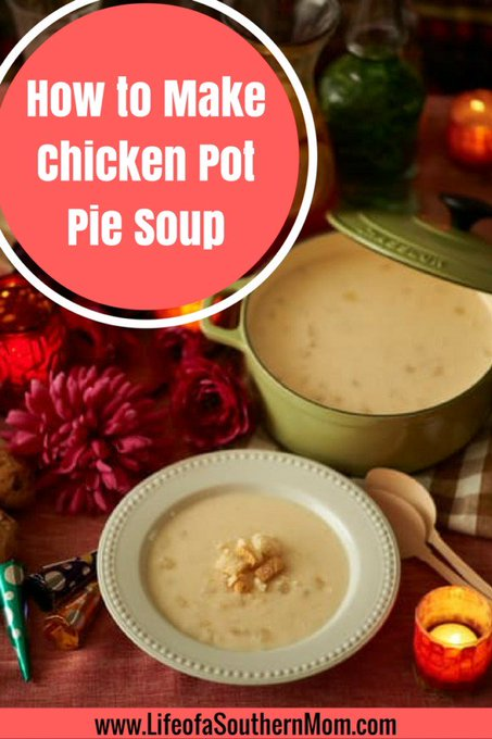 How to Make Chicken Pot Pie Soup — Life of a Southern Mom