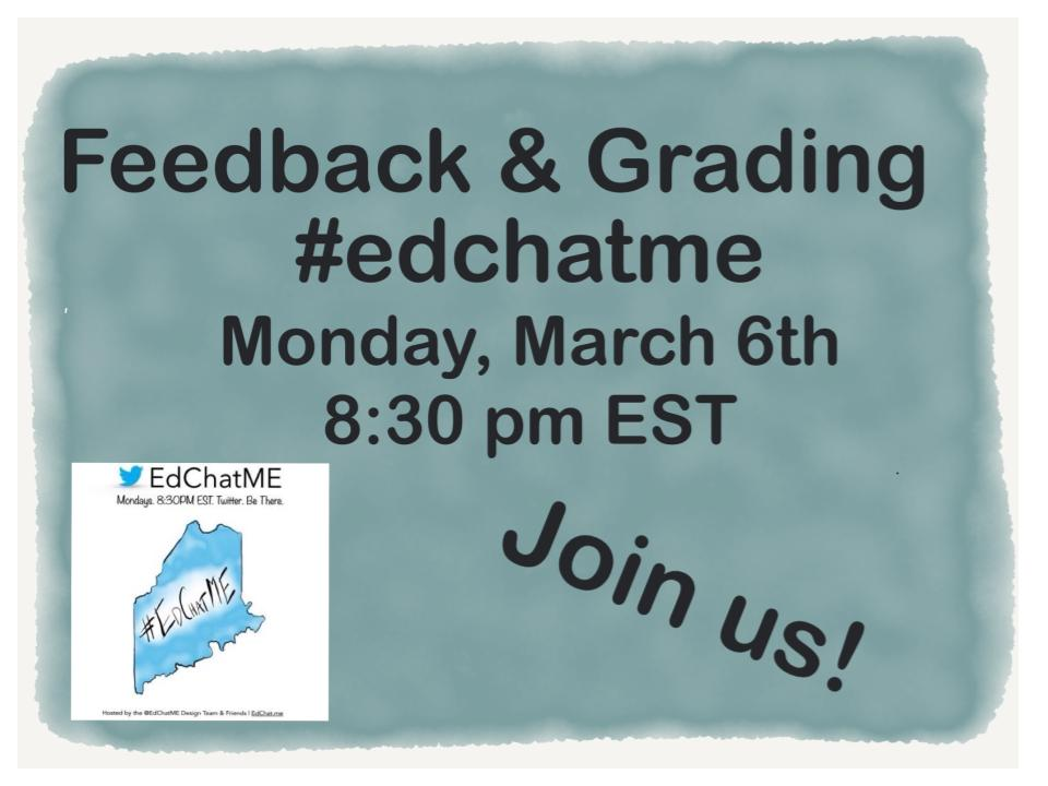 Welcome to #EdChatME! Tonight we talk about feedback and grading. https://t.co/K6uierWCF9