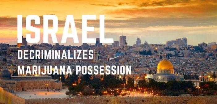 Israel Votes Yes to Decriminalize Marijuana