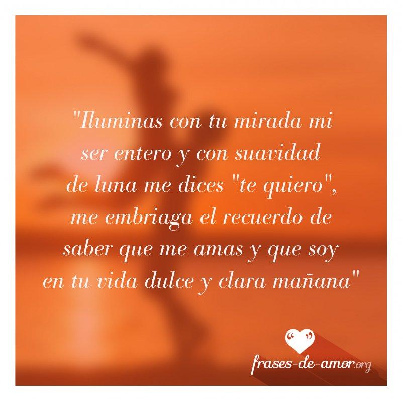 Frases De Amor у твіттері Iluminas Con Tu Mirada Mi Ser
