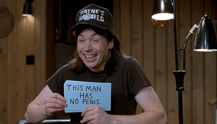 Image result for wayne's world this man has no penis