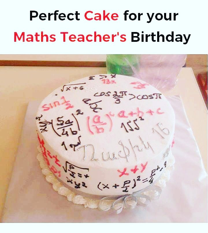 Sarcasm Baba On Twitter Perfect Cake For You Maths Teachers