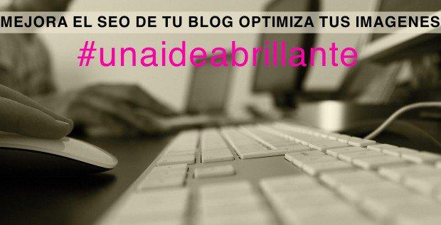 3 Ideas Brillantes para optimizar imágenes antes de subirlas a tu Blog
