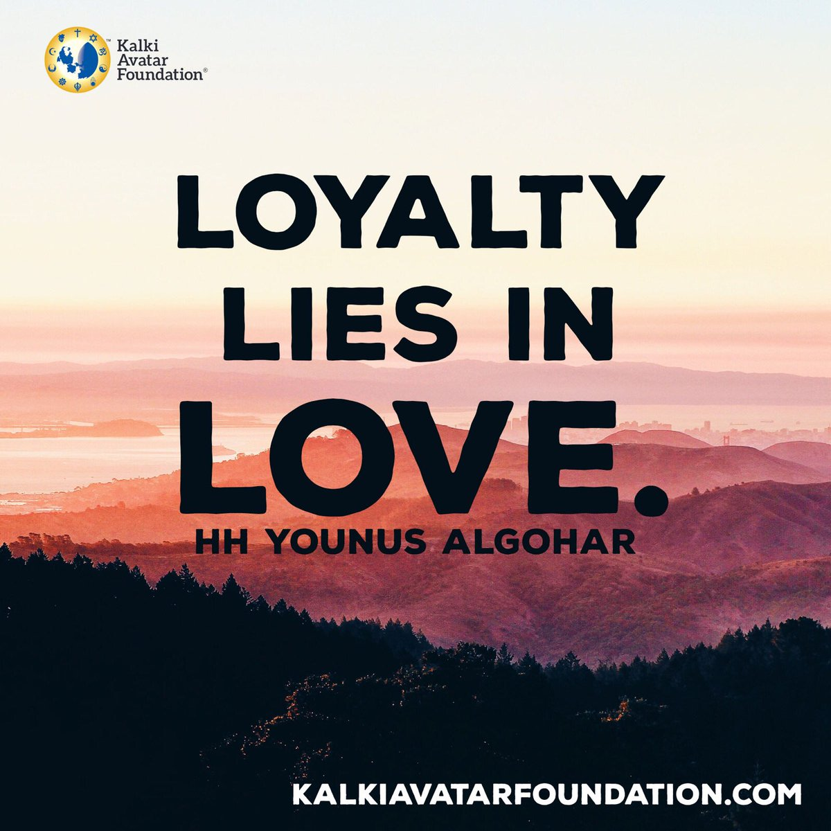 "Divine Love Quotes: Kalki Avatar Fdn. On Twitter: ""#Quoteoftheday 'Loyalty"