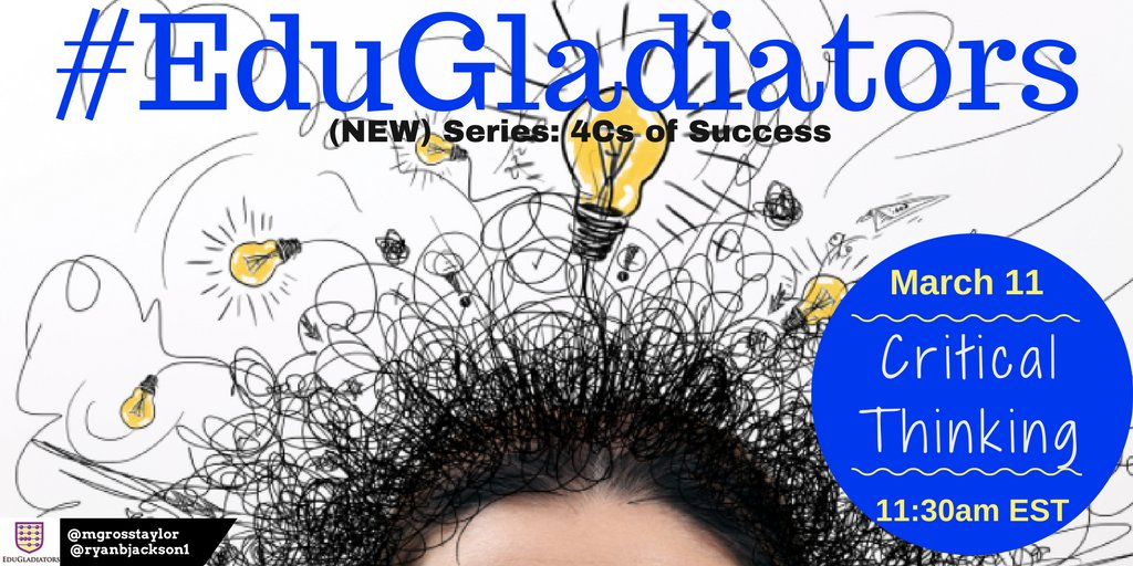 """💡This week #EduGladiators series """"4Cs of Success"""" continues with CRITICAL THINKING! #weirded #UTedChat #SSDchat #makeitreal #RSDchat https://t.co/mUdO3JCdFv"""