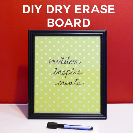DIY Dry Erase Board — So Simple & Cute!