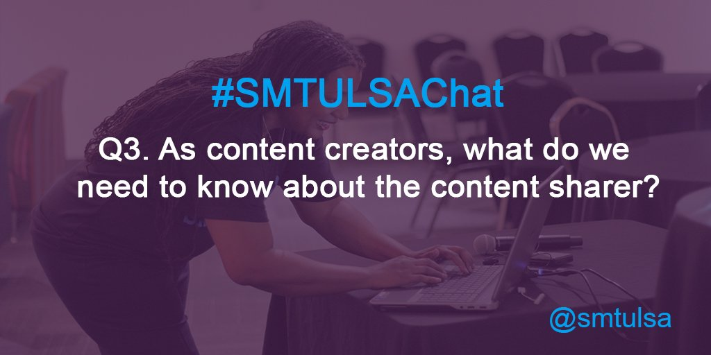 Q3. As content creators, what do we need to know about the content sharer? #smtulsachat https://t.co/fQc0ICrZvF