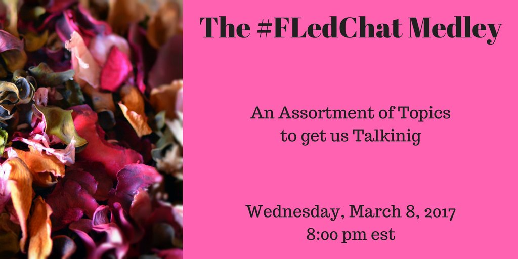 It's time for the #FLedChat Medley. I hope everyone is having a great week. https://t.co/yCZKWX8vHy