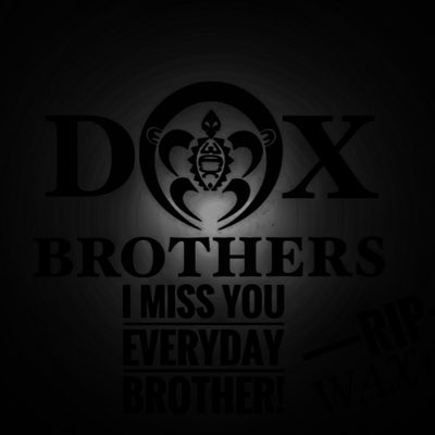 #DoxBrothers #ImissYouEveryday #BlackedOutForYouBrother