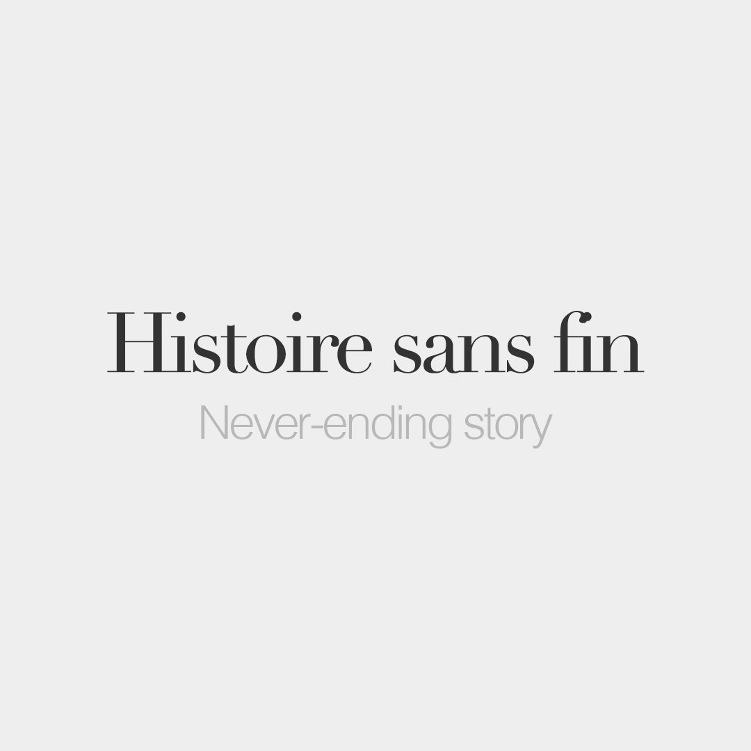 Good Morning Love Of My Life In French : French words on twitter quot histoire sans fin feminine word