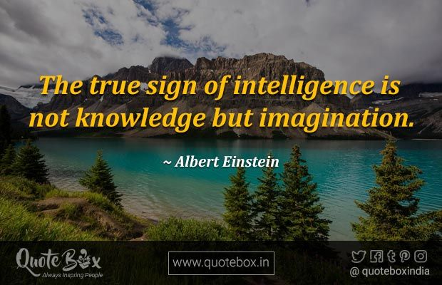 Quote Box On Twitter The True Sign Of Intelligence Is Not