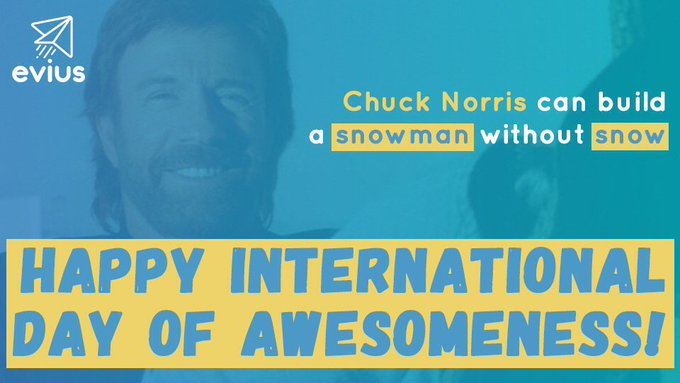 Happy International Day of Awesomeness and Happy Birthday Chuck Norris!