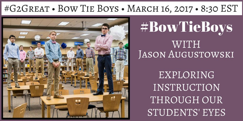 Do yourself a BIG favor & join #G2great guest hosts tonight #BowTieBoys - incredible HS education thinkers who have much to teach US! https://t.co/MIeX2g8usG