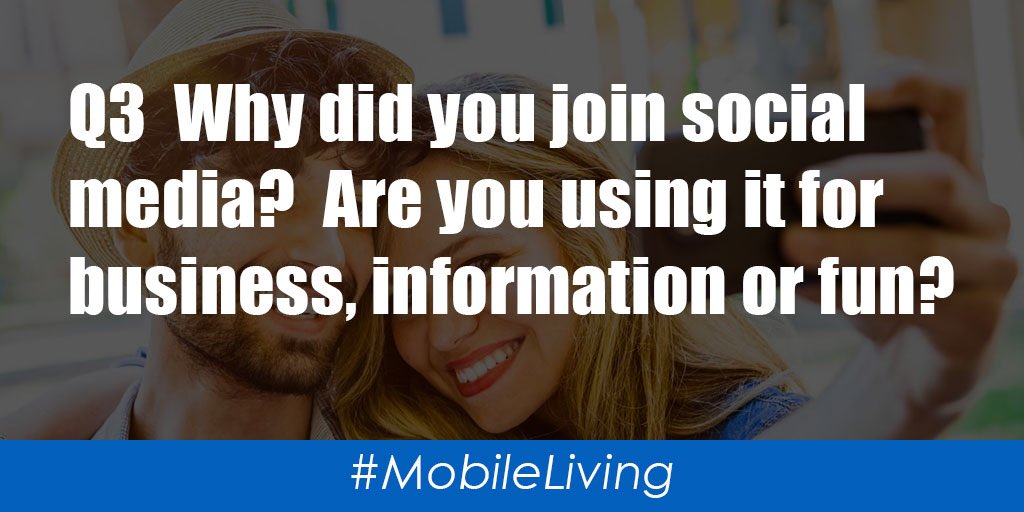 Q3  Why did you join social media?  Are you using it for business, information or fun?  #MobileLiving https://t.co/cFe45ZFV8a