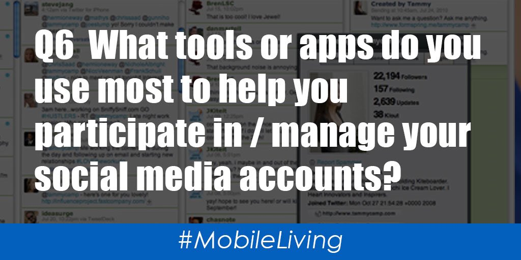 Q6  What tools or apps do you use most to help you participate in / manage your social media accounts? #MobileLiving https://t.co/V66vfxzTB8