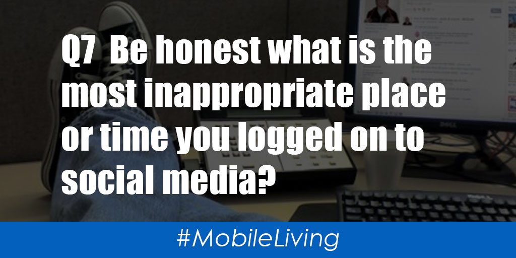 Q7  Be honest what is the most inappropriate place or time you logged on to social media  #MobileLiving https://t.co/il0W5S4hT8