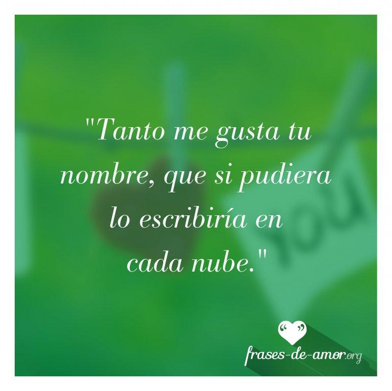 Frases De Amor En Twitter Tanto Me Gusta Tu Nombre Que