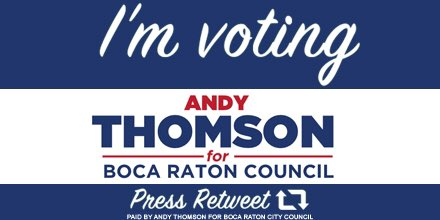 Don't forget to vote! Vote Andy Thomson for Boca Raton City Council https://t.co/X1a0UVzwhv