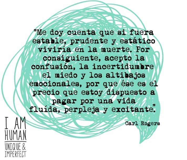 &quot;Me doy cuenta de que si fuera estable, prudente y estático, viviría en la muerte&quot; -Carl Rogers #Frases <br>http://pic.twitter.com/WOR5ZaVPRh