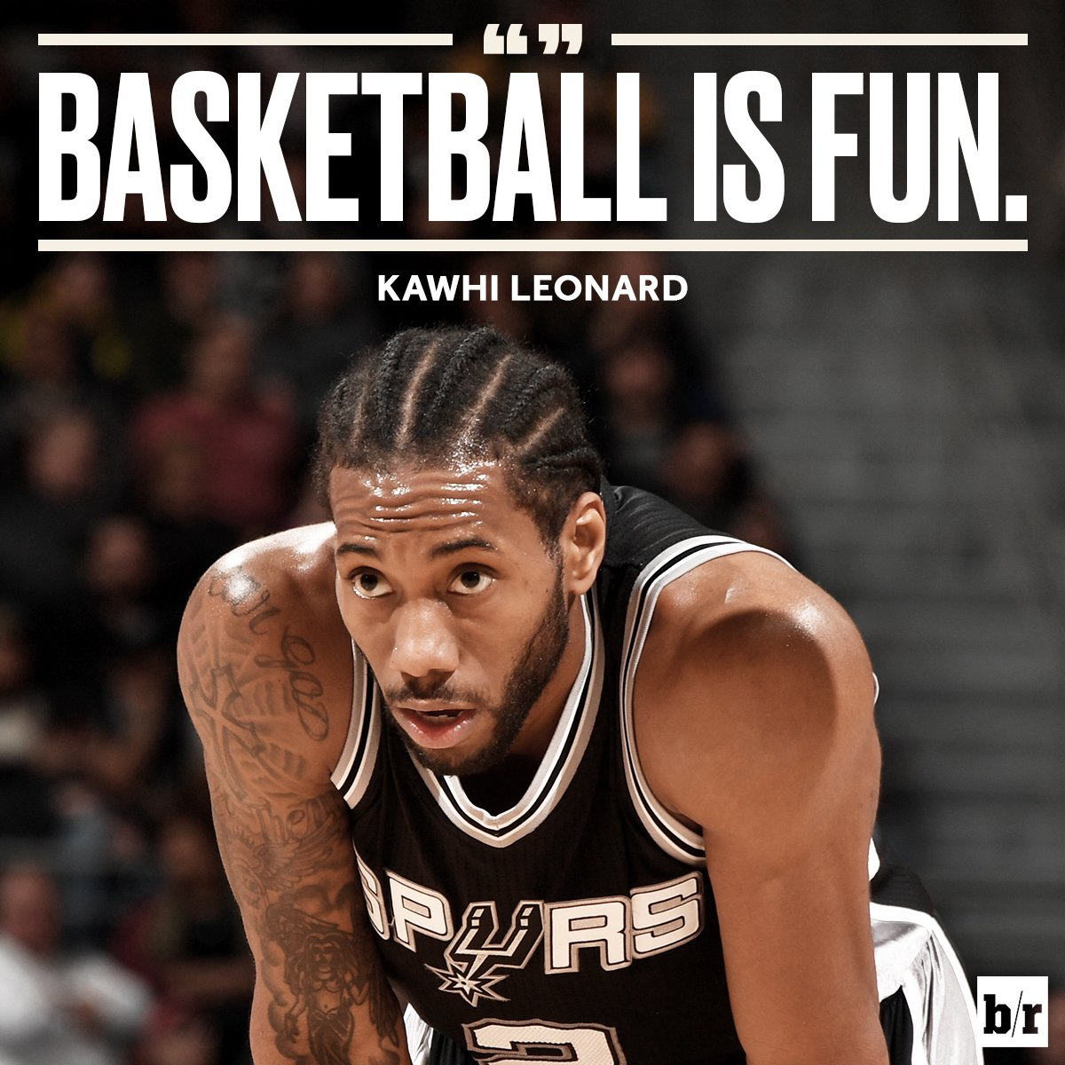 The most Kawhi quote ever.