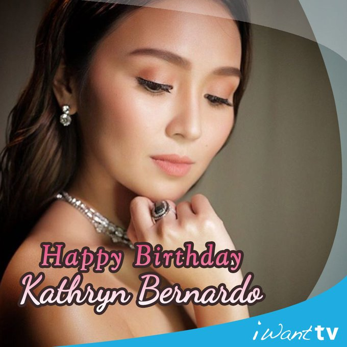 Happy birthday to the one and only Queen of Hearts, Kathryn Bernardo!