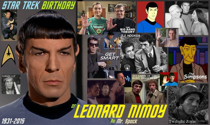 3-26 Happy birthday to the late Leonard Nimoy of Star Trek Fame.