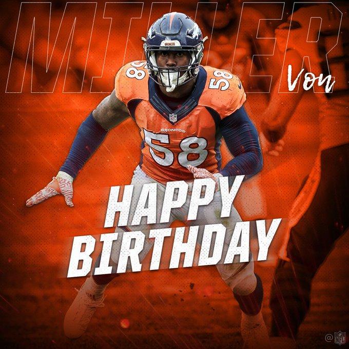 Happy 28th birthday, Von Miller!