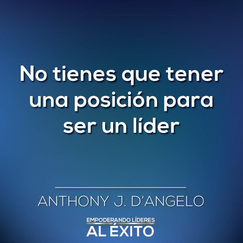 Anthony J. D&#39;Angelo        #Posicion      #Lider    #FelizDomingo    #Frases <br>http://pic.twitter.com/LK1A46ogW1