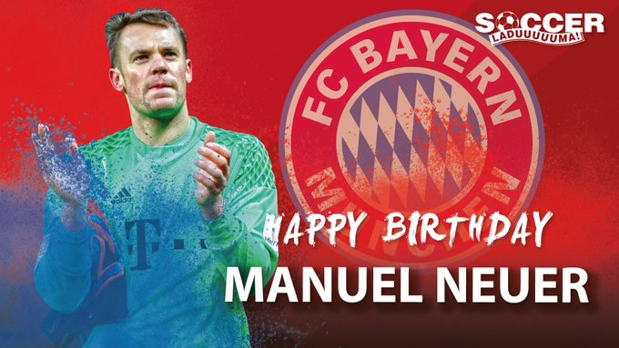 Happy birthday to Bayern Munchen goalkeeper Is he the best goalkeeper in the world?