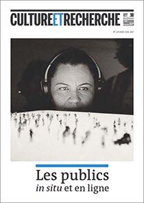 """Découvrez le n•134 de la revue Culture et Recherche  """"Les publics in situ et en ligne"""" du @MinistereCC #RencNum > https://t.co/J6Dt7k0zkk https://t.co/qRRreqx48t"""