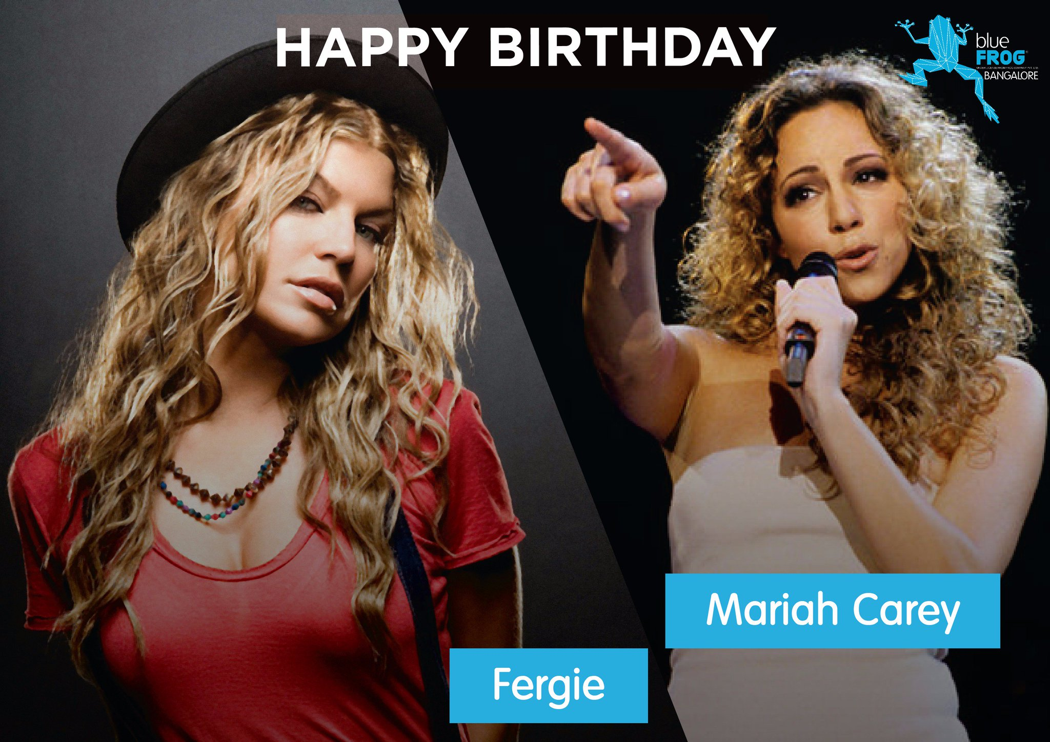 Happy Birthday Fergie & Mariah Carey. Who run the world? Girls.