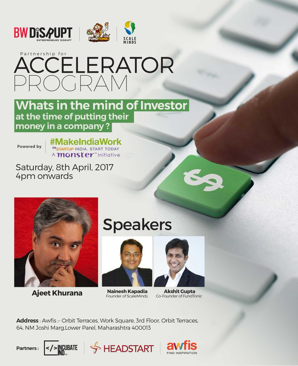 Know &quot;Whats in mind of #investor at time of putting #money in a #company&quot; in Accelerator program on 8thApril,4pm onwards at @myawfis #Mumbai<br>http://pic.twitter.com/8hl7dsghcn