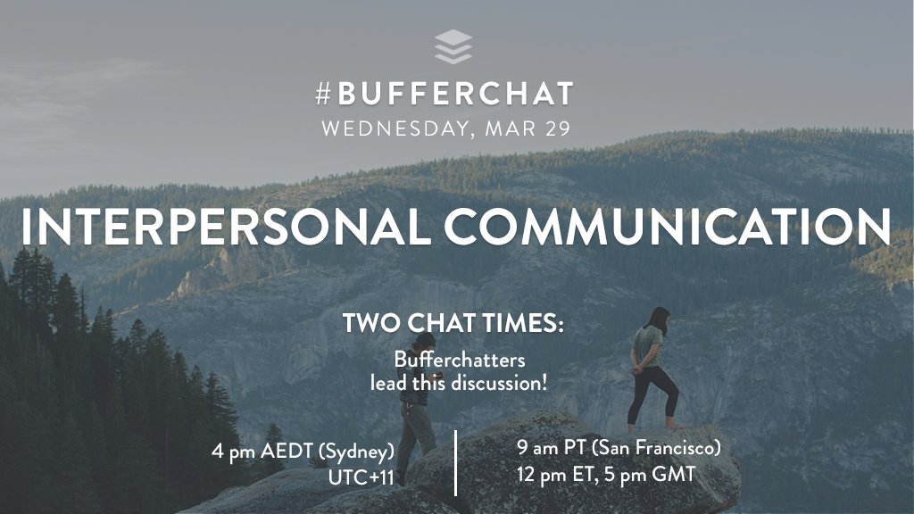 Join us for #bufferchat this Wed, March 29 to discuss interpersonal communication in work, life, &amp; online! Note: there are 2 chat times  <br>http://pic.twitter.com/Z1YfXNwN9F