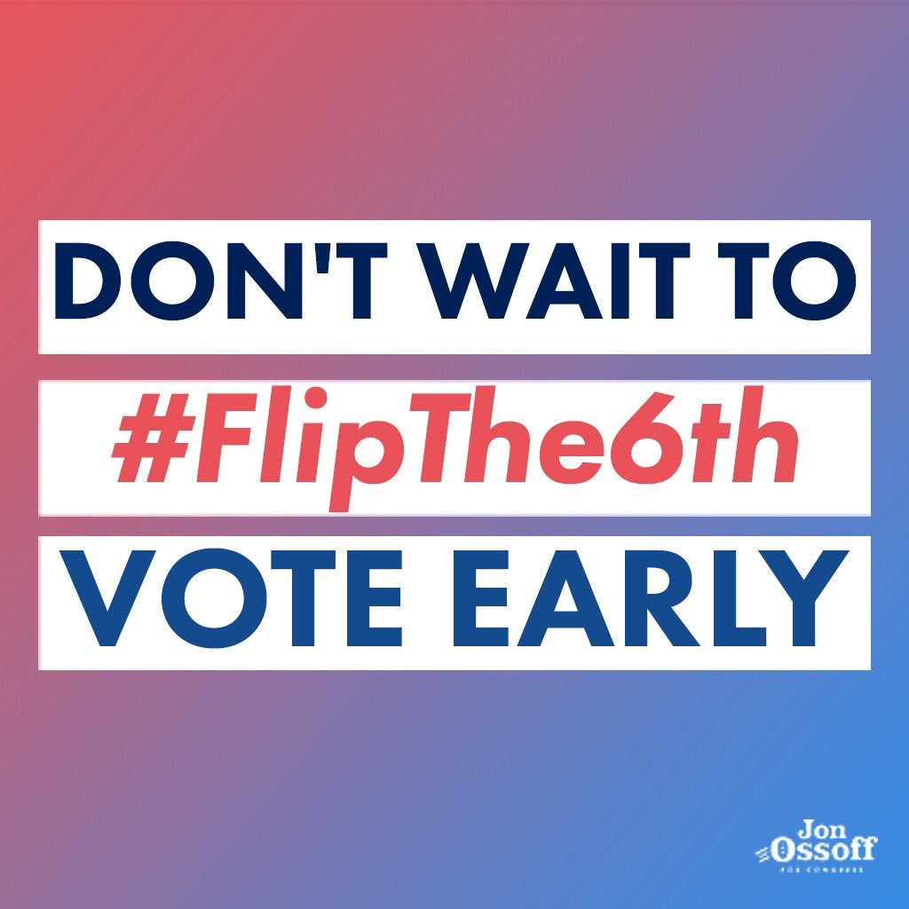 GEORGIA! Early voting starts today in GA 6th! Let the GOP Congress & Trump know how u feel! Vote for Jon Ossoff!  #FlipThe6th#VoteYourOssoff