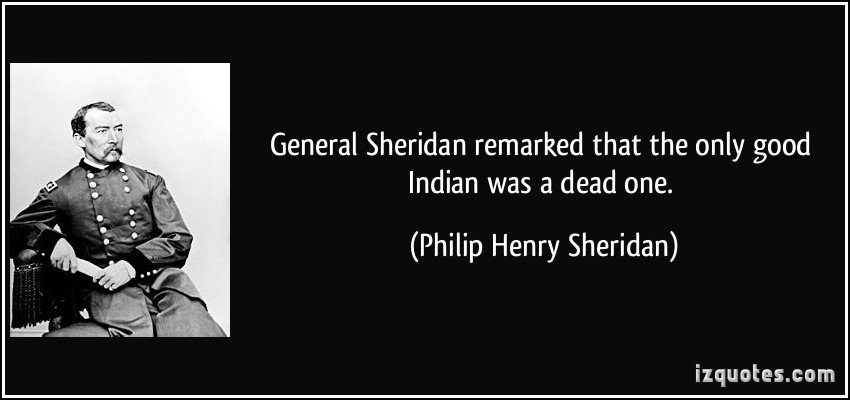 the only good indian is a dead one