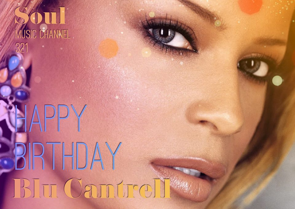 Happy Birthday to R&B and soul singer-songwriter Blu Cantrell