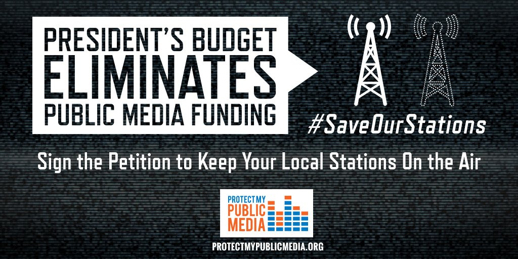 BREAKING: #pubmedia defunded in the #skinnybudget. Act now to #SaveOurStations: https://t.co/cr3brQSELc https://t.co/Q14pPyYTq9